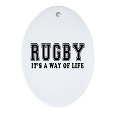Rugby It's A Way Of Life Ornament (Oval)