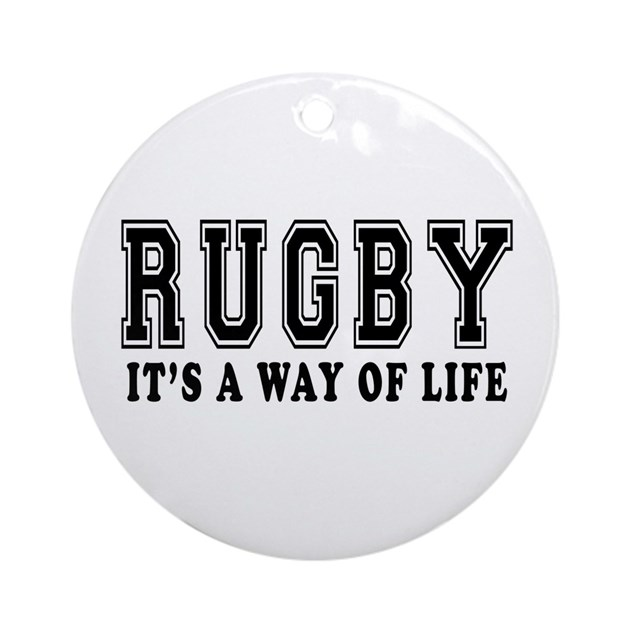 Rugby It 39 S A Way Of Life Ornament Round By Royalteesshop