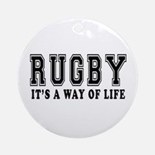 Rugby It's A Way Of Life Ornament (Round)