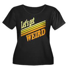 Retro Lets Get Weird Plus Size T-Shirt