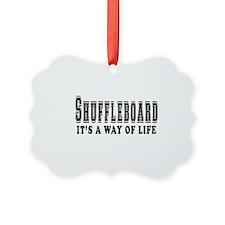 Shuffleboard It's A Way Of Life Ornament