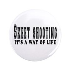 """Skeet Shooting It's A Way Of Life 3.5"""" Button"""