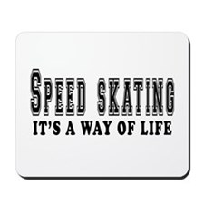 Speed Skating It's A Way Of Life Mousepad