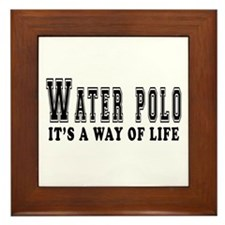 Waterpolo It's A Way Of Life Framed Tile