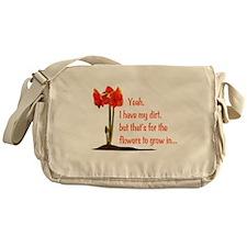 I Have Dirt. Messenger Bag