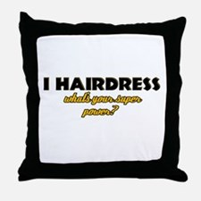 I Hairdress what's your super power Throw Pillow