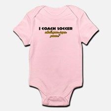 I Coach Soccer what's your super power Infant Body