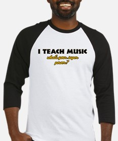 I Teach Music what's your super power Baseball Jer