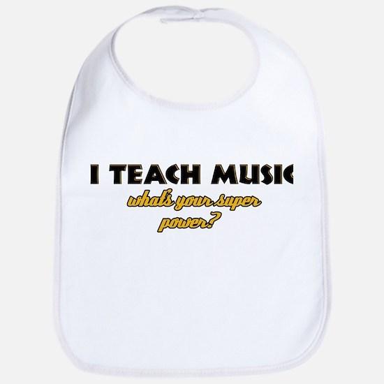 I Teach Music what's your super power Bib