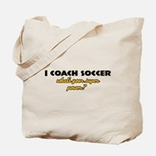 I Coach Soccer what's your super power Tote Bag
