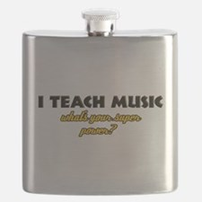 I Teach Music what's your super power Flask