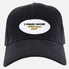 I Coach Soccer what's your super power Baseball Hat