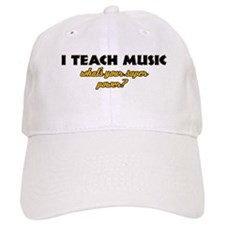 I Teach Music what's your super power Baseball Cap