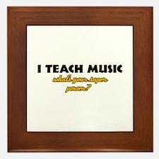 I Teach Music what's your super power Framed Tile