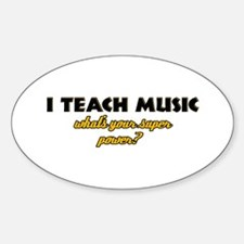 I Teach Music what's your super power Decal
