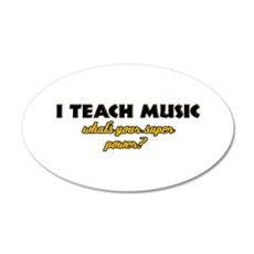 I Teach Music what's your super power Wall Decal