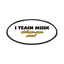 I Teach Music what's your super power Patches