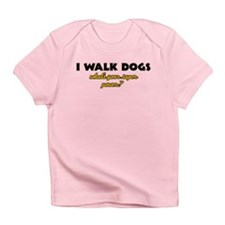 I Walk Dogs what's your super power Infant T-Shirt