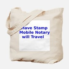 Have Stamp Mobile Notary will Travel Tote Bag