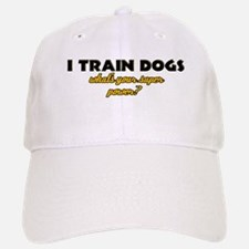 I Train Dogs what's your super power Cap