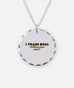 I Train Dogs what's your super power Necklace