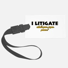 I Litigate what's your super power Luggage Tag