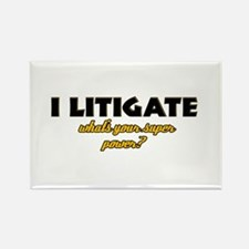 I Litigate what's your super power Rectangle Magne