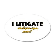 I Litigate what's your super power Wall Decal