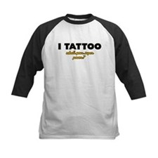 I Tattoo what's your super power Tee