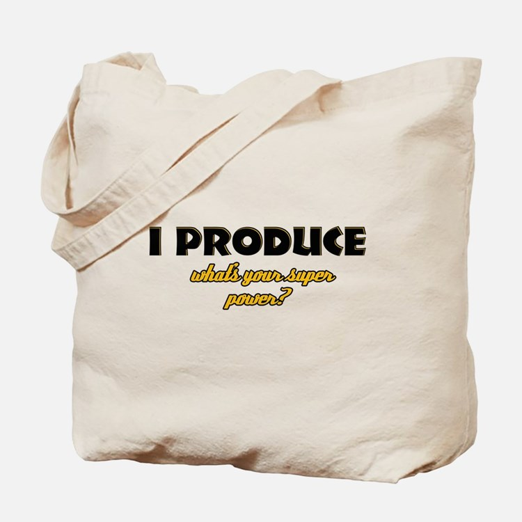 I Produce what's your super power Tote Bag