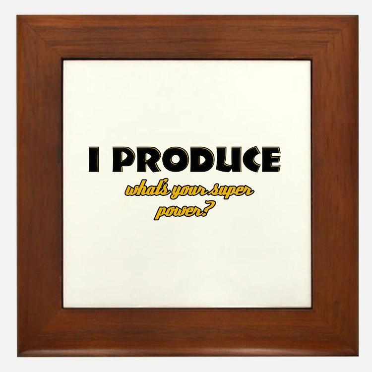 I Produce what's your super power Framed Tile