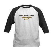 I Projects Manage what's your super power Tee