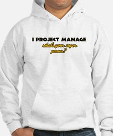I Projects Manage what's your super power Hoodie