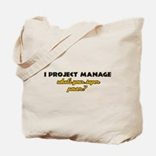 I Projects Manage what's your super power Tote Bag