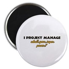 I Projects Manage what's your super power Magnet