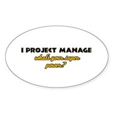 I Projects Manage what's your super power Decal