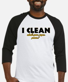 I Clean what's your super power Baseball Jersey