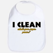 I Clean what's your super power Bib