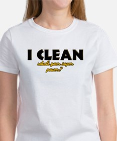 I Clean what's your super power Tee