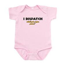 I Dispatch what's your super power Infant Bodysuit