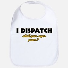 I Dispatch what's your super power Bib