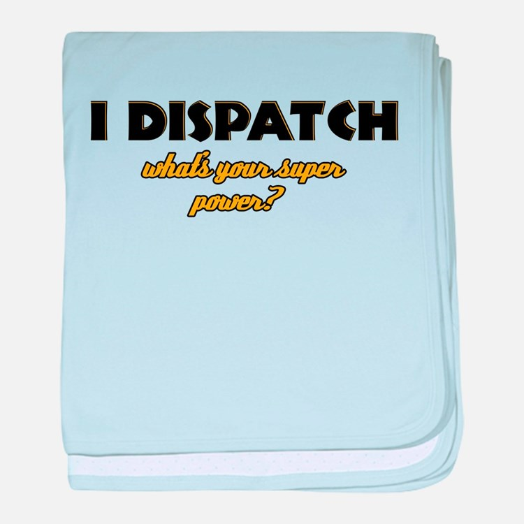 I Dispatch what's your super power baby blanket
