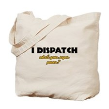 I Dispatch what's your super power Tote Bag