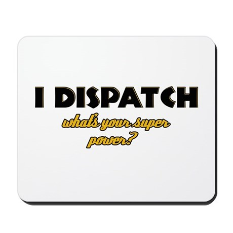 I Dispatch what's your super power Mousepad by funtasteez