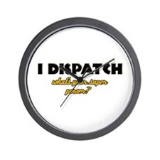 I Dispatch what's your super power Wall Clock