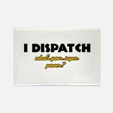I Dispatch what's your super power Rectangle Magne