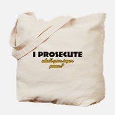 I Prosecute what's your super power Tote Bag