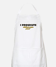 I Prosecute what's your super power Apron