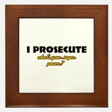 I Prosecute what's your super power Framed Tile
