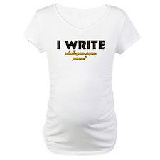 I Write what's your super powe Shirt